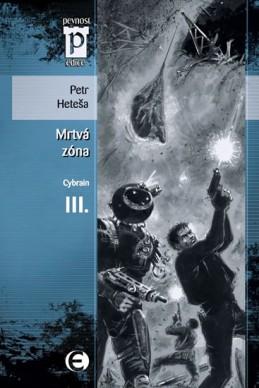 Mrtvá zóna – Cybrain III. (Edice Pevnost) - Heteša Petr