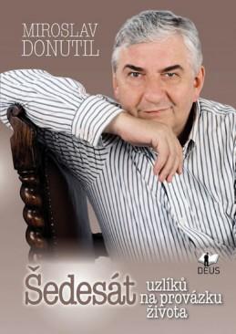 Šedesát uzlíků na provázku života - Donutil Miroslav