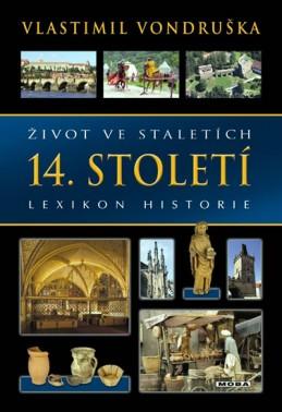 Život ve staletích - 14. století - Lexikon historie - Vondruška Vlastimil