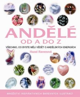 Andělé od A do Z - Všechno, co byste měli vědět o andělských energiích… - Ravenová Hazel