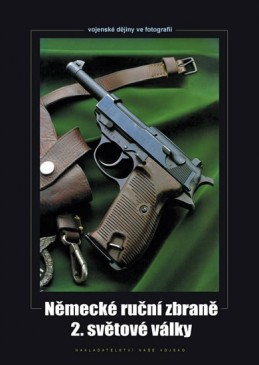 Německé ruční zbraně 2. světové války - Hurník Zdeněk