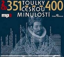 Toulky českou minulostí 351-400 - 2CD/mp3 - kolektiv autorů