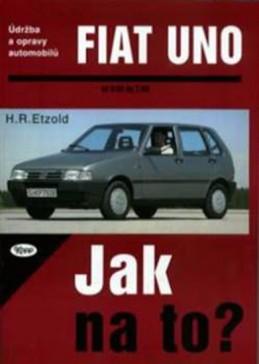Fiat Uno 9/82 - 7/95 - Jak na to? - 3. - Etzold Hans-Rudiger Dr.