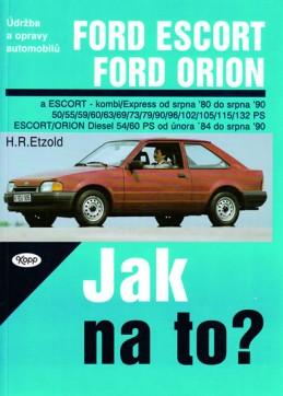 Ford Escort/Orion 8/80 - 8/90 - Jak na to? - 2. - Etzold Hans-Rudiger Dr.