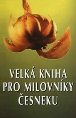 Velká kniha pro milovníky česneku - neuveden