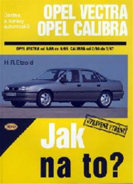 Opel Vectra A/Calibra - 9/88 - 7/97 - Jak na to? - 11. - Etzold Hans-Rudiger Dr.
