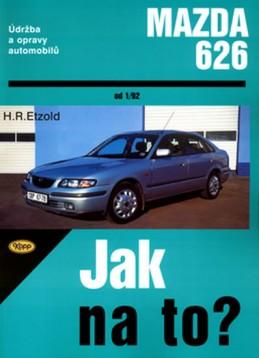 Mazda 626 od 1/92 - Jak na to? - 68. - Etzold Hans-Rudiger Dr.