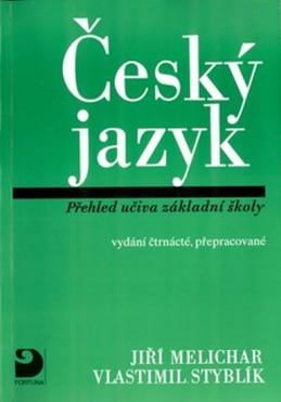 Český jazyk - Přehled učiva ZŠ - Melichar Jiří, Styblík Vlastimil