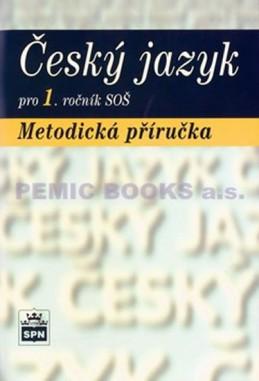 Český jazyk pro 1.ročník SOŠ - Metodická příručka - Čechová a kolektiv Marie