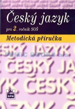 Český jazyk pro 2. ročník SOŠ - Metodická příručka - Čechová a kolektiv Marie