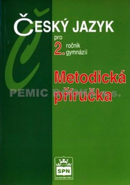 Český jazyk pro 2.ročník gymnázií - Metodická příručka - Kostečka Jiří