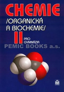 Chemie pro gymnázia II. - Organická a biochemie - Kolář a kolektiv Karel