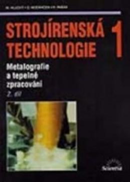 Strojírenská technologie 1, 2.díl - Hluchý Miroslav