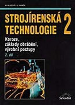 Strojírenská technologie 2, 2.díl - Hluchý Miroslav