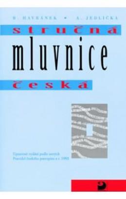 Stručná mluvnice česká - Mluvnická a slohová cvičení - 2. vydání - Styblík Vlastimil, Čechová Marie