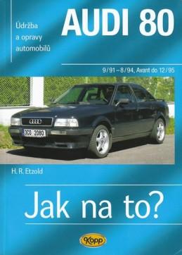 Audi 80 - Jak na to? 9/91 - 12/95 - 91. - Etzold Hans-Rudiger Dr.