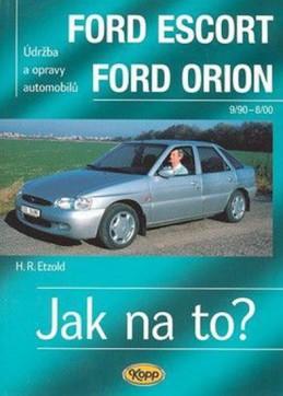 Ford Escort/Orion 9/90 - 8/98 - Jak na to? - 18. - Etzold Hans-Rudiger Dr.
