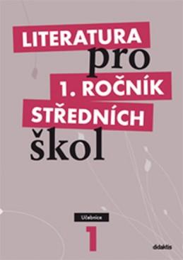 Literatura pro 1. ročník SŠ - učebnice - Bláhová R. a kolektiv