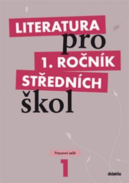 Literatura pro 1. ročník SŠ - pracovní sešit - Bláhová R. a kolektiv