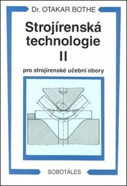 Strojírenská technologie II pro strojírenské učební obory - Bothe Otakar