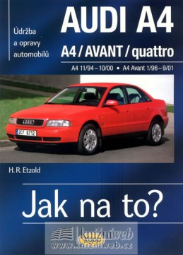 Audi A4/Avant 11/94 - 9/01 - Jak na to? 96. - Etzold Hans-Rudiger Dr.