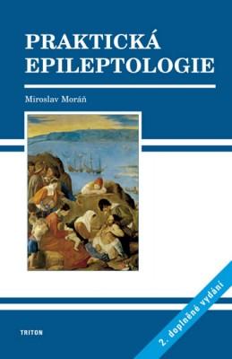 Praktická epileptologie - 2. vydání - Moráň Miroslav