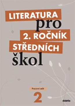 Literatura pro 2. ročník SŠ - pracovní sešit - Polášková T. a kolektiv