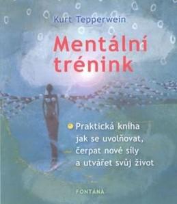 Mentální trénink - Tepperwein Kurt