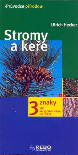 Stromy a keře - Průvodce přírodou - Hecker Ulrich