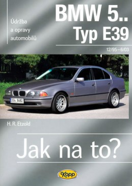 BMW 5.. -Typ E39 - 12/95–6/03 - Jak na to? 107. - Etzold Hans-Rudiger Dr.