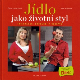 Jídlo jako životní styl - Lamschová Petra, Havlíček Petr