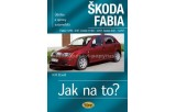 Škoda Fabia 11/99 - 12/07 - Jak na to? 75. - 4. vydání