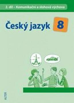 Český jazyk 8/II. díl - Komunikační a slohová výchova - Hrdličková Hana