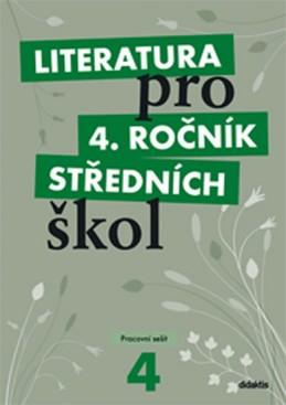 Literatura pro 4. ročník SŠ - pracovní sešit - Andree Lukáš, Dvořák Jan a kolektiv