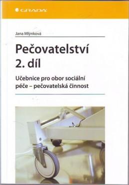 Pečovatelství 2. díl - Učebnice pro obor sociální péče - Mlýnková Jana