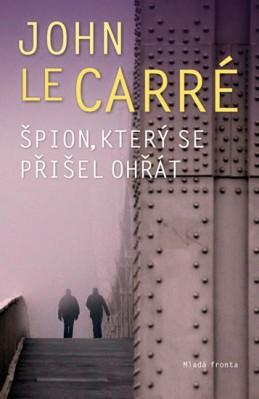 Špion, který se přišel ohřát - LeCarré John
