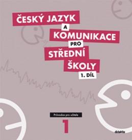 Český jazyk a komunikace pro SŠ - 1. díl (průvodce pro učitele) - Adámková P. a kolektiv