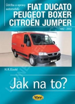 Fiat Ducato / Peugeot Boxer / Citröen Jumper - Jak na to? 25 - Etzold Hans-Rudiger Dr.