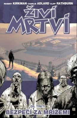 Živí mrtví 3 - Bezpečí za mřížemi - Kirkman Robert, Adlard Charlie, Rathburn Cliff