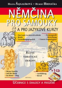 Němčina pro samouky a pro jazykové kurzy + CD - Šajgalíková Helena, Hrdlička Hubert