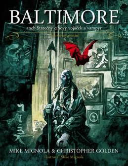 Baltimore aneb Statečný cínový vojáček a vampýr - Mignola Mike, Golden Christopher