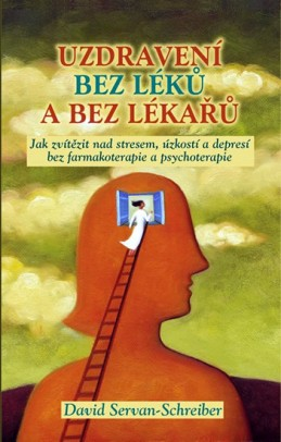 Uzdravení bez léků a bez lékařů - Servan-Schreiber David