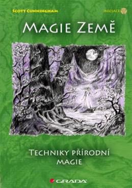 Magie země - Techniky přírodní magie - Cunningham Scott