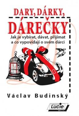 Dary, dárky, dárečky - Budinský Václav