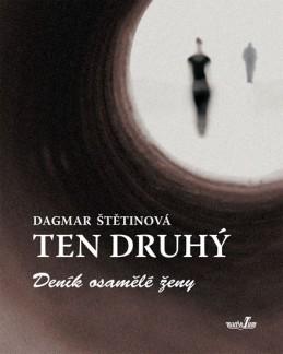 Ten druhý - Deník osamělé ženy - Štětinová Dagmar