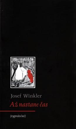 Až nastane čas (vyprávění) - Winkler Josef