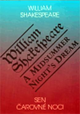 Sen čarovné noci / A Midsummer Night°s Dream - Shakespeare William