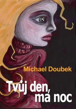 Tvůj den, má noc - Doubek Michal