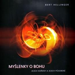 Myšlenky o Bohu - jejich kořeny a jejich působení - Hellinger Bert