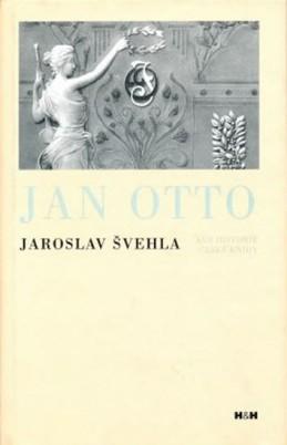 Jan Otto - Kus historie české knihy - Švehla Jaroslav
